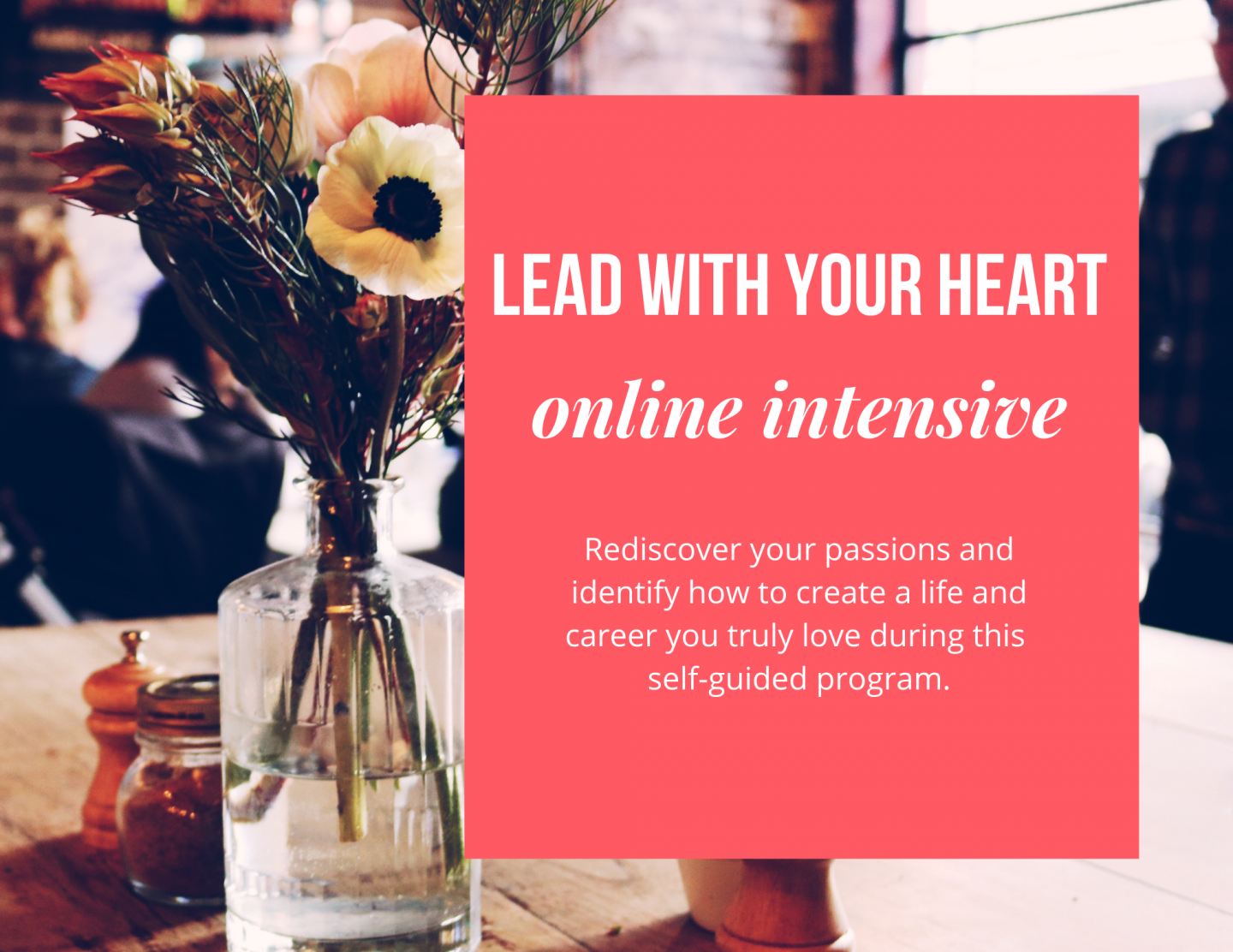 lead with your heart online intensive brielle friedman rediscover your passions purchase course now