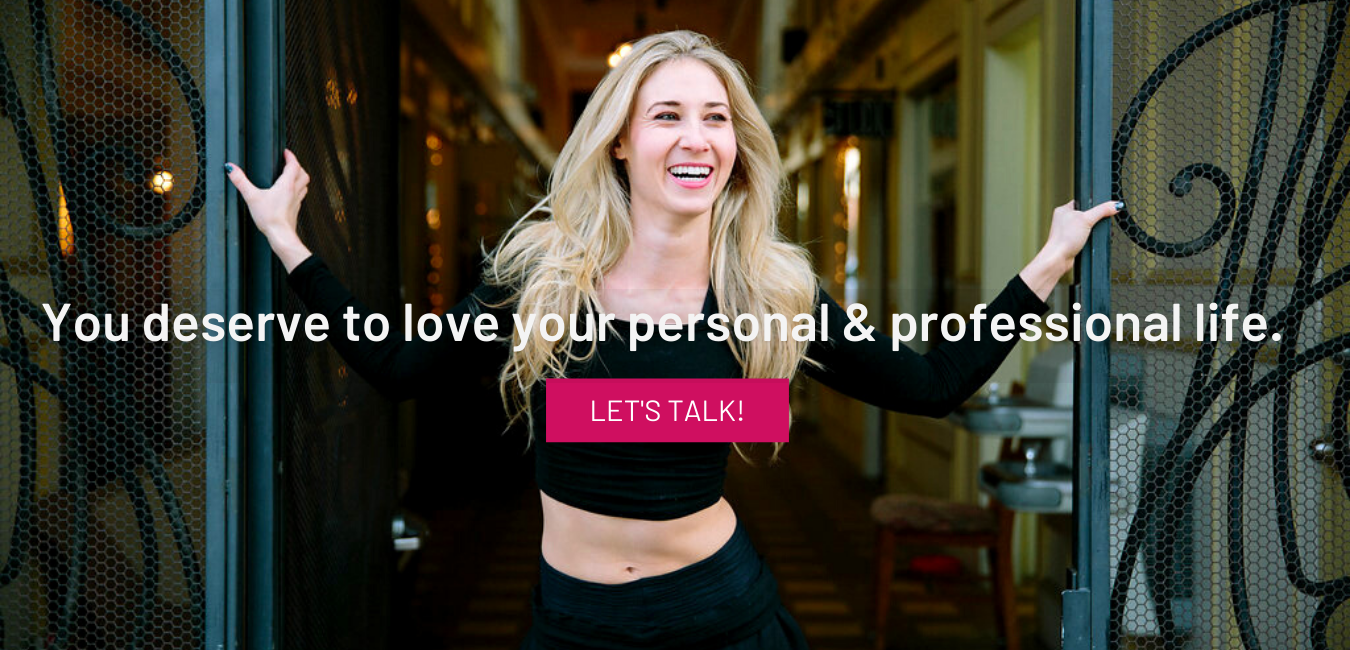 you deserve to love your personal and professional life