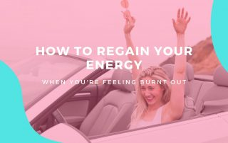 how to regain your energy when you are feeling burnt out